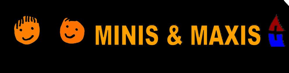 Minis & Maxis